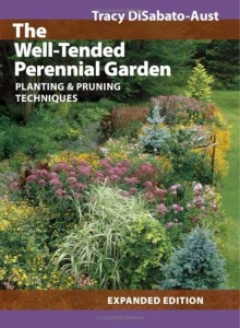 One Of The Best Selling Garden Books Of All Time Introduced Us To The  Notion Of Pruning Perennials. The Book Is The Well Tended Perennial Garden  By Tracy ...